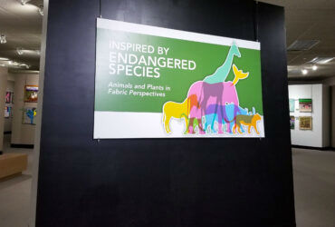 New Exhibit – Inspired by Endangered Species: Animals and Plants in Fabric Perspectives